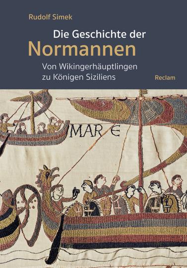 Die Geschichte der Normannen. Von Wikingerhäuptlingen zu Königen Siziliens.