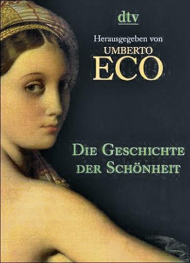 Umberto Eco. Die Geschichte der Schönheit.