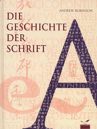Die Geschichte der Schrift - Von Keilschriften, Hieroglyphen, Alphabeten und anderen Schriftformen.