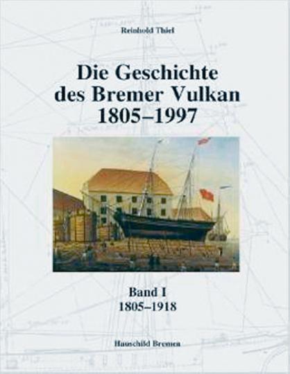 Die Geschichte des Bremer Vulkan 1805-1997 3 Bände