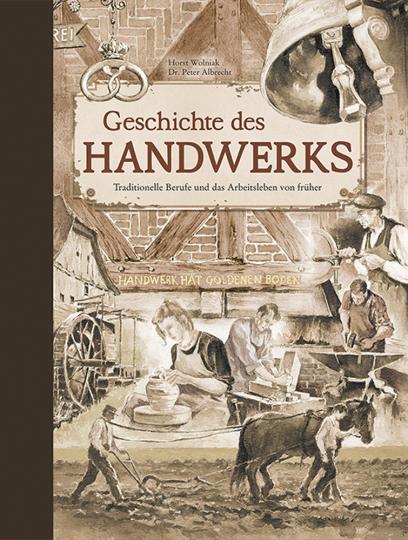 Die Geschichte des Handwerks. Traditionelle Berufe und das Arbeitsleben von früher.
