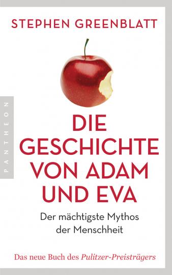 Die Geschichte von Adam und Eva. Der mächtigste Mythos der Menschheit.