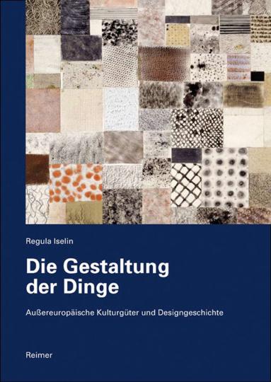 Die Gestaltung der Dinge. Außereuropäische Kulturgüter und Designgeschichte.