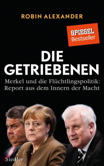 Die Getriebenen. Merkel und die Flüchtlingspolitik. Report aus dem Innern der Macht.