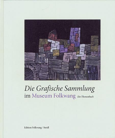 Die grafische Sammlung im Museum Folkwang. Ein Themenbuch.