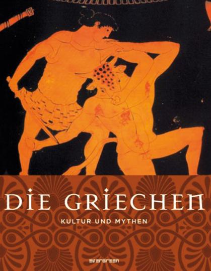 Die Griechen. Kultur und Mythen.