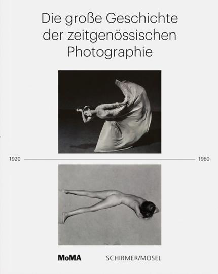 Die große Geschichte der zeitgenössischen Photographie. 1920-1960.