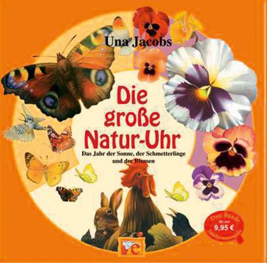 Die große Natur-Uhr. Das Jahr der Sonne, der Schmetterlinge und der Blumen.
