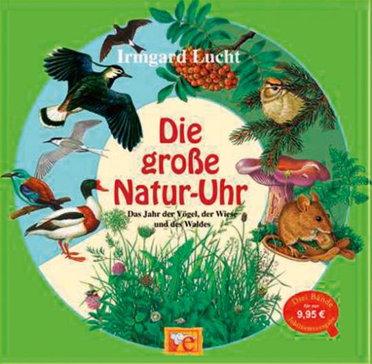 Die große Natur-Uhr. Das Jahr der Vögel, der Wiese und des Waldes.