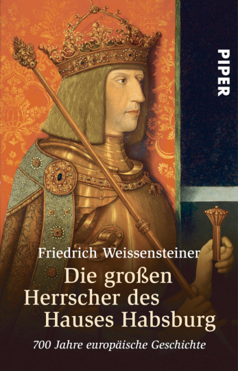 Die großen Herrscher des Hauses Habsburg