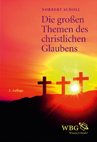 Die großen Themen des christlichen Glaubens.