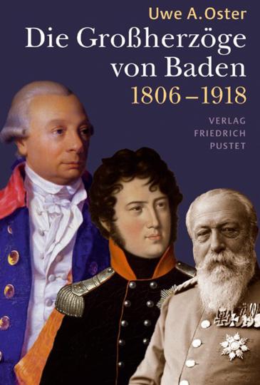 Die Großherzöge von Baden (1806-1918).