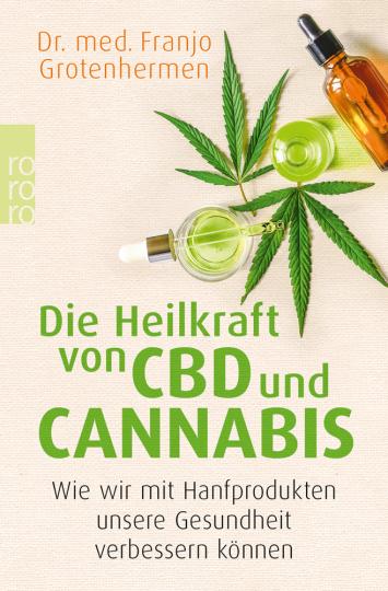 Die Heilkraft von CBD und Cannabis. Wie wir mit Hanfprodukten unsere Gesundheit verbessern können.