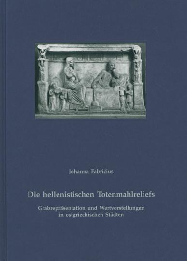 Die hellenistischen Totenmahlreliefs.