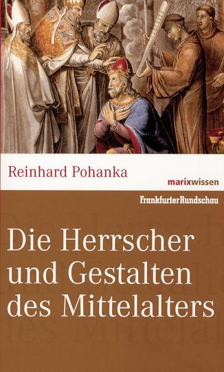 Die Herrscher und Gestalten des Mittelalters.