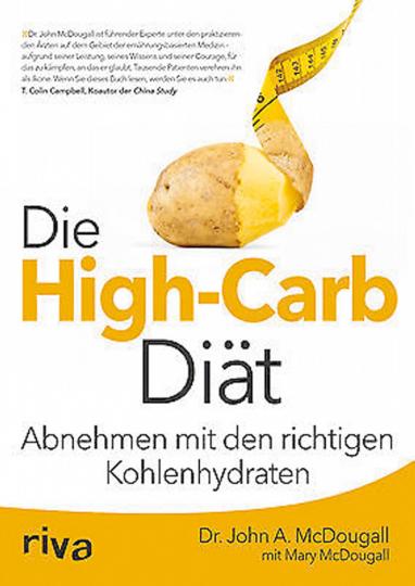 Die High-Carb-Diät - Abnehmen mit den richtigen Kohlenhydraten