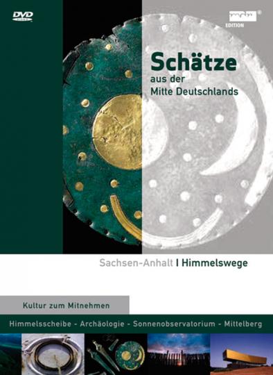 Die Himmelsscheibe von Nebra. Schätze aus der Mitte Deutschlands