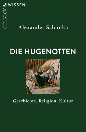 Die Hugenotten. Geschichte, Religion, Kultur.
