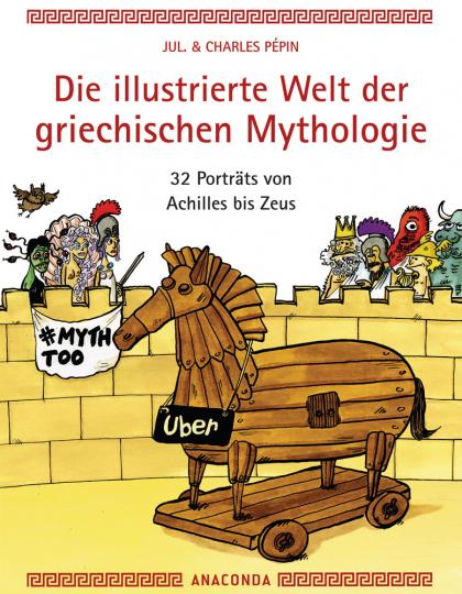 Die illustrierte Welt der griechischen Mythologie. 32 Porträts von Achilles bis Zeus.