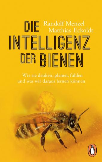 Die Intelligenz der Bienen. Wie sie denken, planen, fühlen und was wir daraus lernen können.