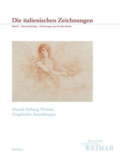 Die italienischen Zeichnungen. Band 2: Bestandskatalog, Zeichnungen aus Goethes Besitz.
