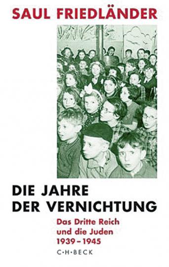 Die Jahre der Vernichtung. Das Dritte Reich und die Juden 1939 - 1945