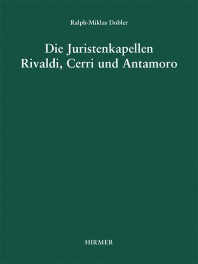 Die Juristenkapellen Rivaldi, Cerri und Antamoro.