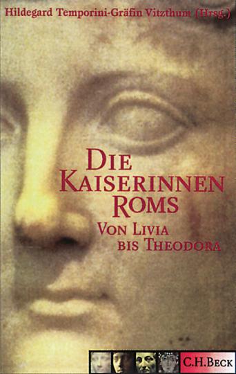 Die Kaiserinnen Roms - Von Livia bis Theodora