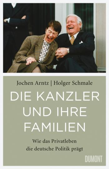 Die Kanzler und ihre Familien. Wie das Privatleben die deutsche Politik prägt.