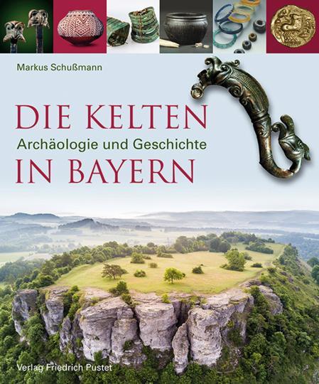 Die Kelten in Bayern. Archäologie und Geschichte.