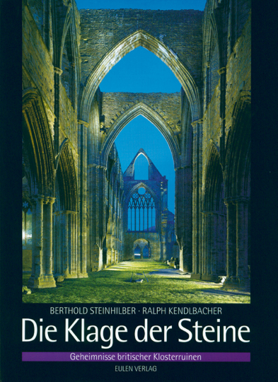 Die Klage der Steine - Geheimnisse britischer Klosterruinen.