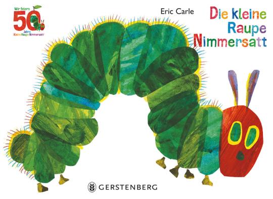 Die kleine Raupe Nimmersatt. Jubiläumsausgabe.
