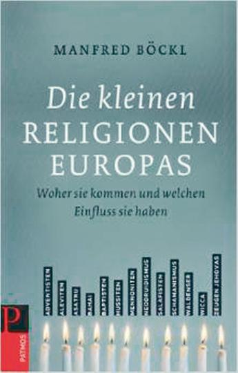 Die kleinen Religionen Europas - Woher sie kommen und welchen Einfluss sie haben.