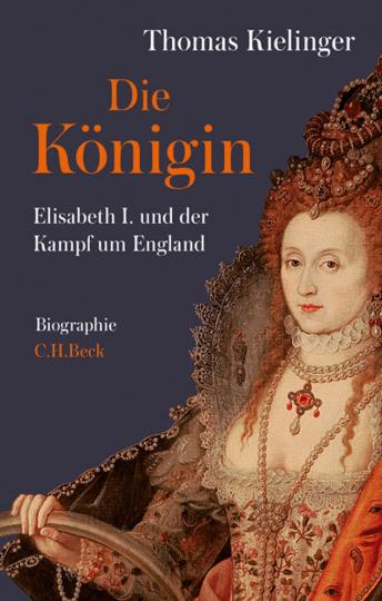 Die Königin. Elisabeth I. und der Kampf um England. Biographie.