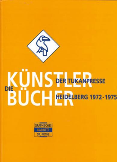 Die Künstlerbücher der Tukanpresse Heidelberg 1972-1975.