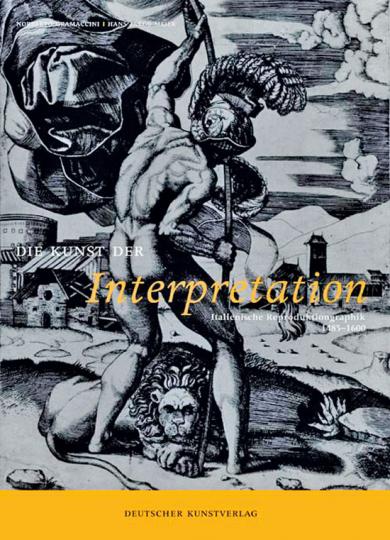 Die Kunst der Interpretation. Italienische Reproduktionsgraphik 1485-1600.