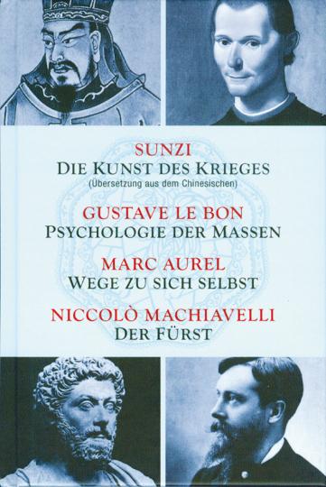 Die Kunst des Krieges / Psychologie der Massen / Wege zu sich selbst / Der Fürst / Sunzi aus dem Chinesischen übersetzt - Sammelband