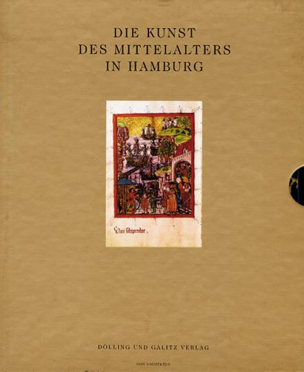 Die Kunst des Mittelalters in Hamburg: Goldgrund und Himmelslicht, Malerei und Skulpturen - Aufsätze zur Kulturgeschichte - Die Burgen
