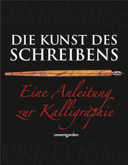 Die Kunst des Schreibens. Eine Anleitung zur Kalligraphie.