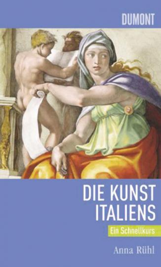 Die Kunst Italiens. Ein Schnellkurs.