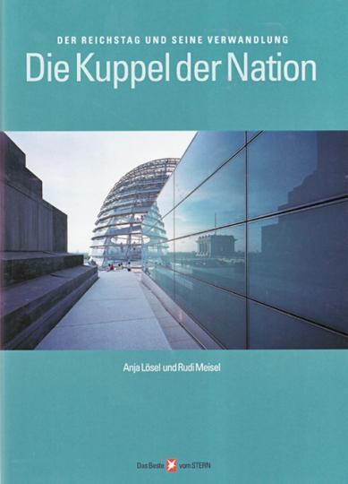 Die Kuppel der Nation - Der Reichstag und seine Verwandlung