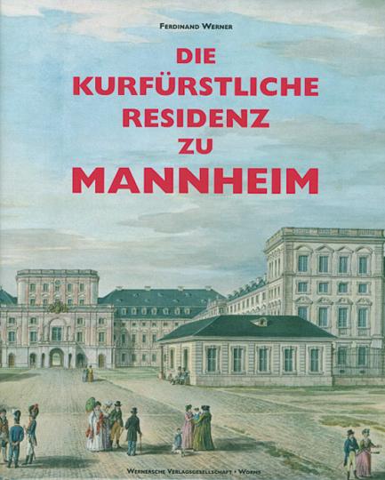 Die kurfürstliche Residenz zu Mannheim.