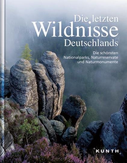 Die letzten Wildnisse Deutschlands. Die schönsten Nationalparks, Naturreservate und Naturmonumente.