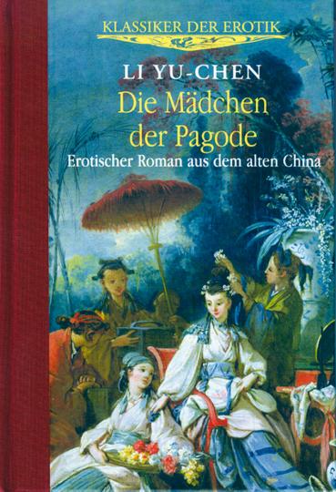 Die Mädchen der Pagode. Erotischer Roman aus dem alten China.