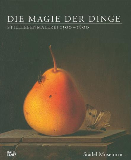 Die Magie der Dinge. Stilllebenmalerei 1500-1800