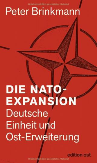 Die NATO-Expansion. Deutsche Einheit und Ost-Erweiterung