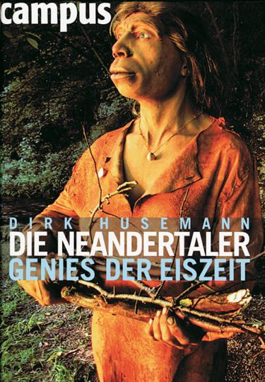 Die Neandertaler. Genies der Eiszeit.