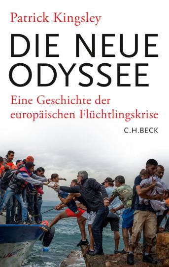 Die neue Odyssee. Eine Geschichte der europäischen Flüchtlingskrise.
