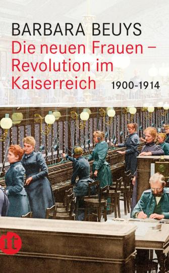 Die neuen Frauen. Revolution im Kaiserreich 1900 - 1914.