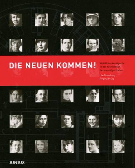 Die Neuen kommen! Weibliche Avantgarde in der Architektur der Zwanziger Jahre.